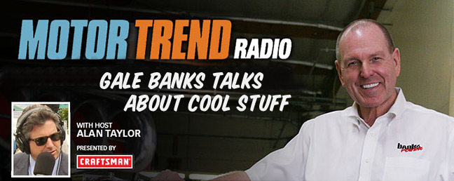Gale Banks on Motor Trend radio